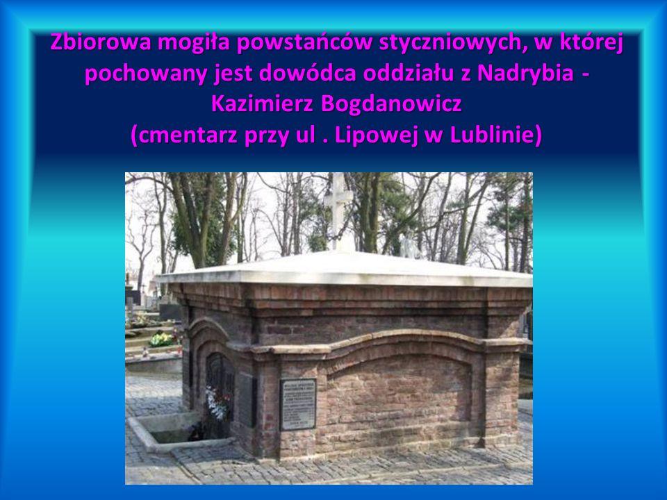Zbiorowa mogiła powstańców styczniowych, w której pochowany jest dowódca oddziału z Nadrybia - Kazimierz Bogdanowicz (cmentarz przy ul .
