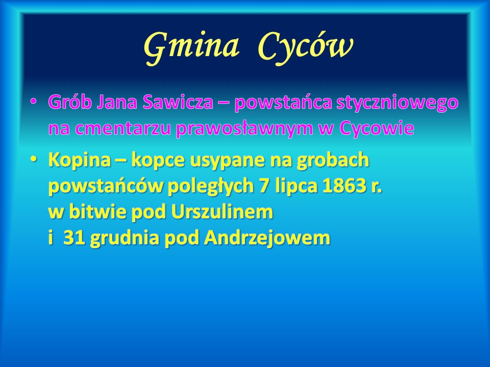 Gmina Cyców Grób Jana Sawicza – powstańca styczniowego na cmentarzu prawosławnym w Cycowie.