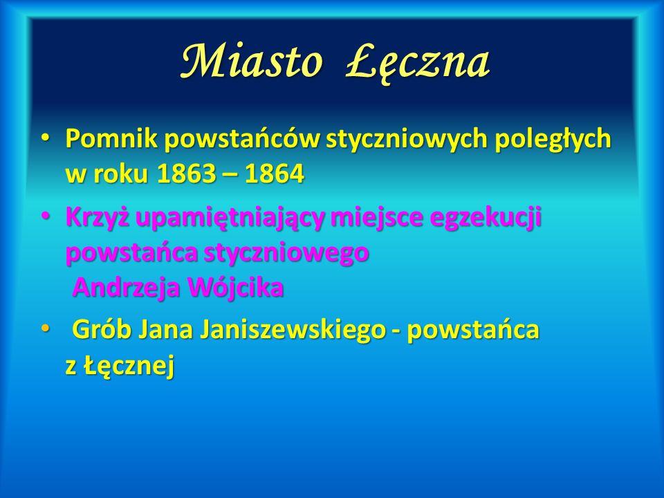 Miasto Łęczna Pomnik powstańców styczniowych poległych w roku 1863 – 1864.