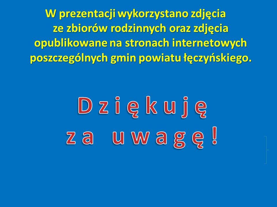W prezentacji wykorzystano zdjęcia ze zbiorów rodzinnych oraz zdjęcia opublikowane na stronach internetowych poszczególnych gmin powiatu łęczyńskiego.
