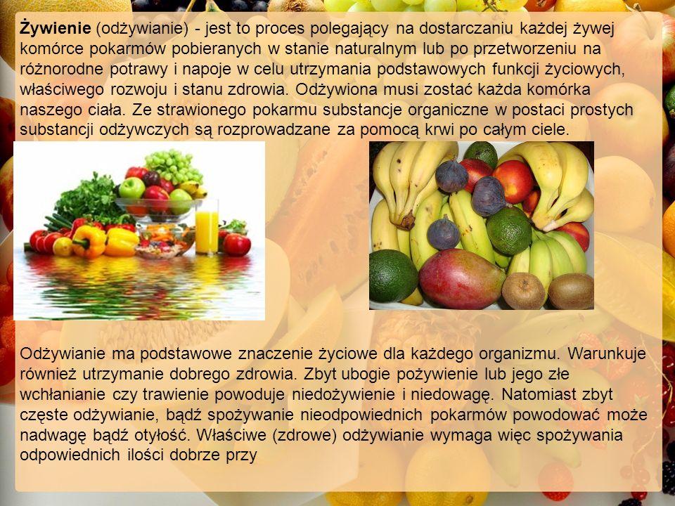 Żywienie (odżywianie) - jest to proces polegający na dostarczaniu każdej żywej komórce pokarmów pobieranych w stanie naturalnym lub po przetworzeniu na różnorodne potrawy i napoje w celu utrzymania podstawowych funkcji życiowych, właściwego rozwoju i stanu zdrowia. Odżywiona musi zostać każda komórka naszego ciała. Ze strawionego pokarmu substancje organiczne w postaci prostych substancji odżywczych są rozprowadzane za pomocą krwi po całym ciele.