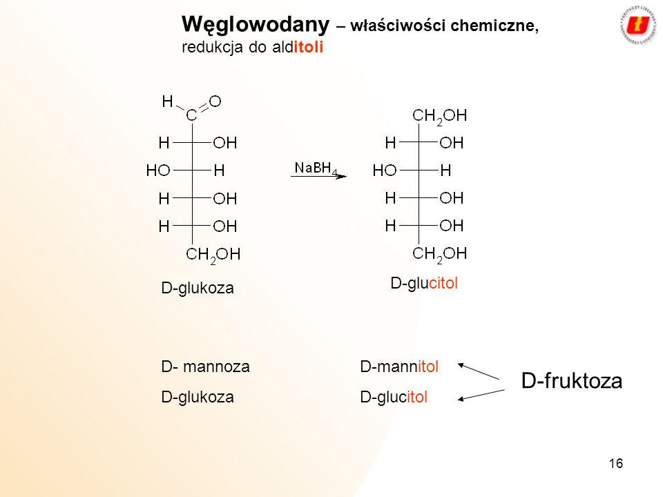 Węglowodany – właściwości chemiczne, redukcja do alditoli