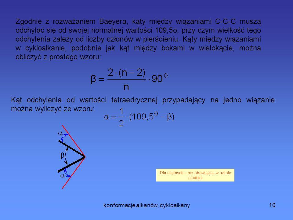 Zgodnie z rozważaniem Baeyera, kąty między wiązaniami C-C-C muszą odchylać się od swojej normalnej wartości 109,5o, przy czym wielkość tego odchylenia zależy od liczby członów w pierścieniu. Kąty między wiązaniami w cykloalkanie, podobnie jak kąt między bokami w wielokącie, można obliczyć z prostego wzoru: