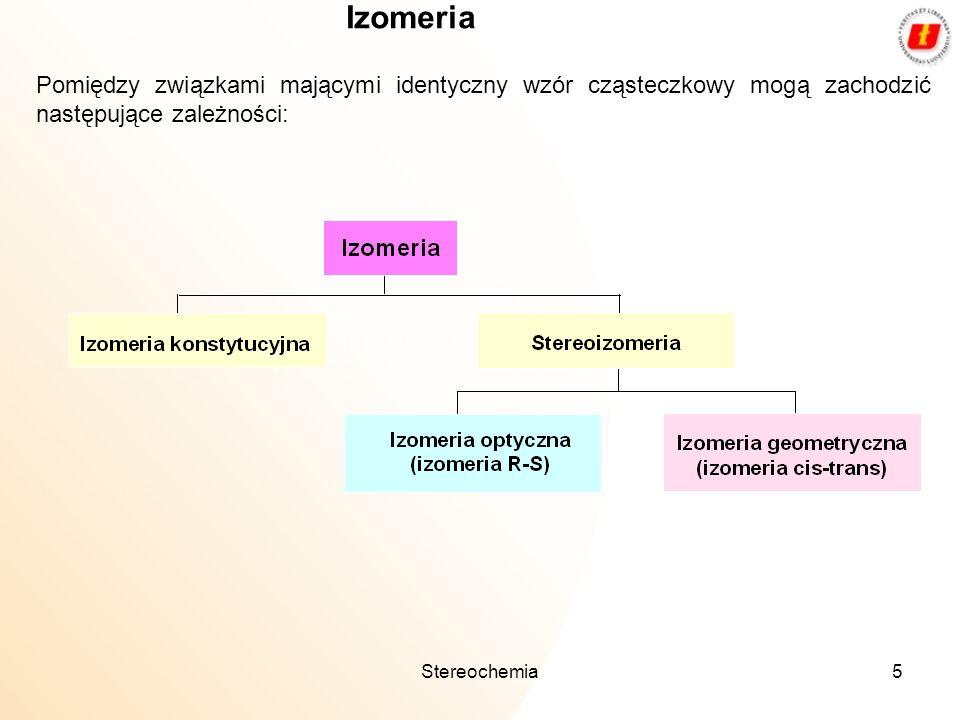 Izomeria Pomiędzy związkami mającymi identyczny wzór cząsteczkowy mogą zachodzić następujące zależności: