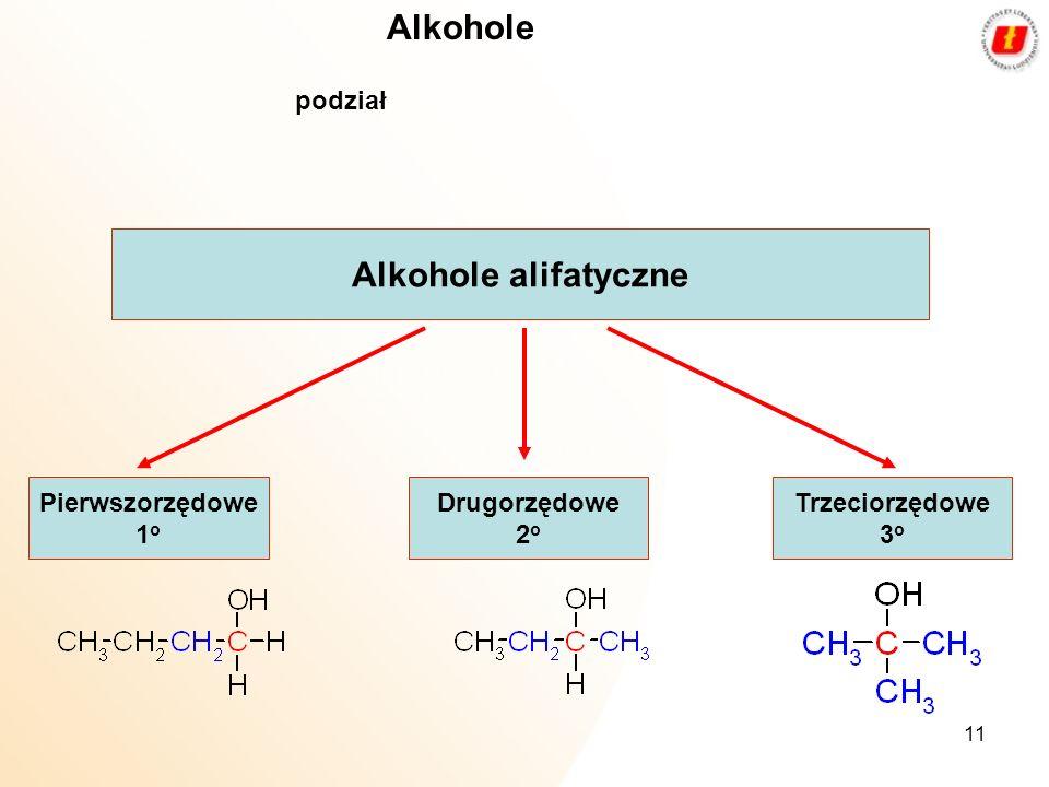 Alkohole Alkohole alifatyczne podział Pierwszorzędowe 1o Drugorzędowe