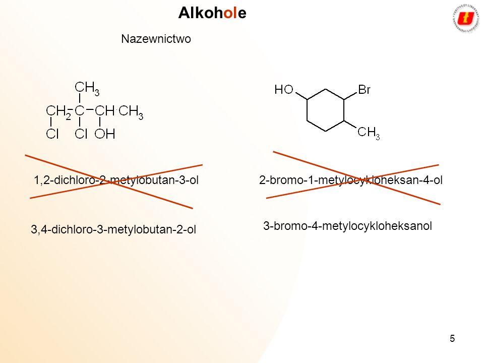 Alkohole Nazewnictwo 1,2-dichloro-2-metylobutan-3-ol