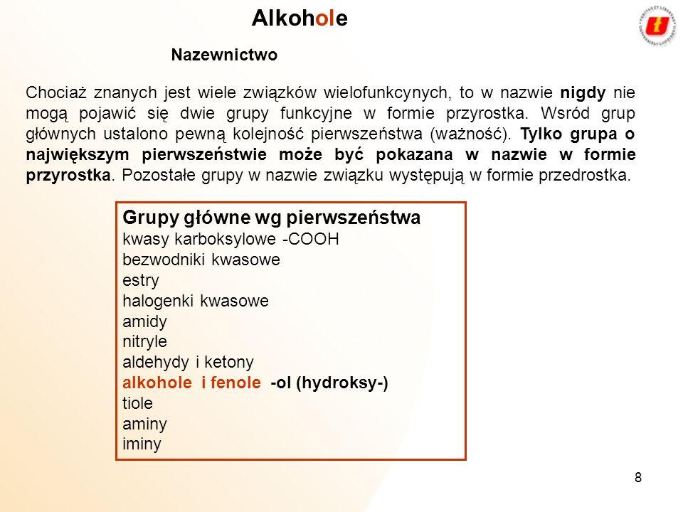 Alkohole Grupy główne wg pierwszeństwa Nazewnictwo
