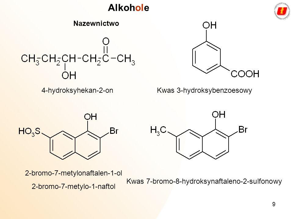 Alkohole Nazewnictwo 4-hydroksyhekan-2-on Kwas 3-hydroksybenzoesowy
