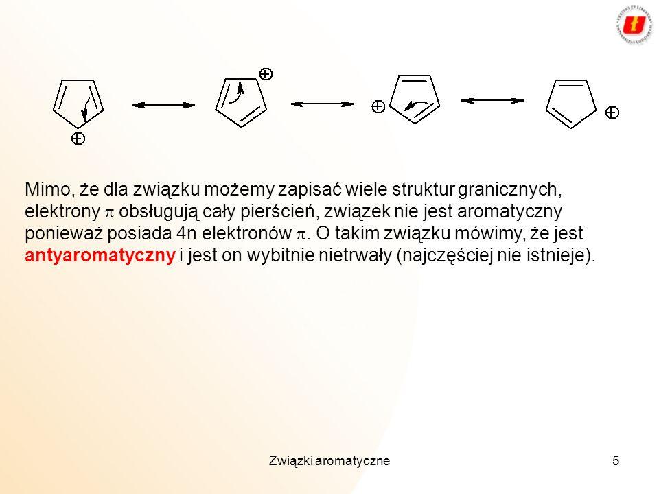 Mimo, że dla związku możemy zapisać wiele struktur granicznych, elektrony p obsługują cały pierścień, związek nie jest aromatyczny ponieważ posiada 4n elektronów p. O takim związku mówimy, że jest antyaromatyczny i jest on wybitnie nietrwały (najczęściej nie istnieje).