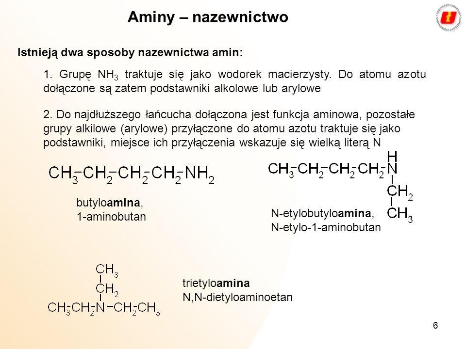 Aminy – nazewnictwo Istnieją dwa sposoby nazewnictwa amin: