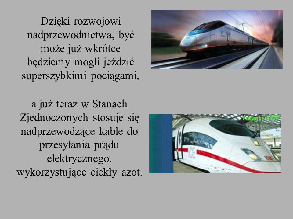 Dzięki rozwojowi nadprzewodnictwa, być może już wkrótce będziemy mogli jeździć superszybkimi pociągami,