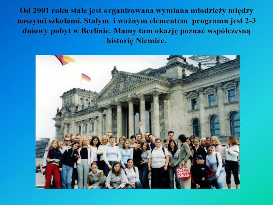 Od 2001 roku stale jest organizowana wymiana młodzieży między naszymi szkołami.