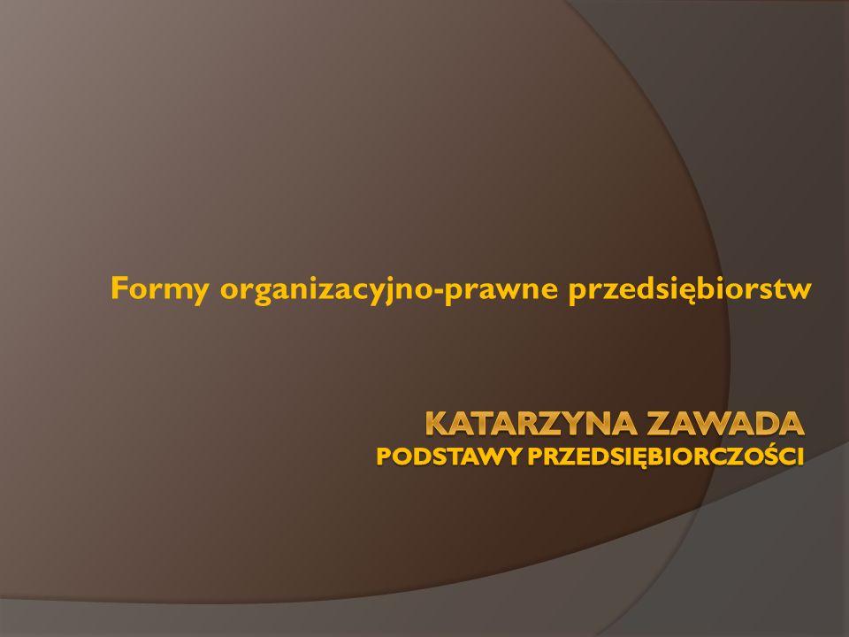 Katarzyna Zawada PODSTAWY PRZEDSIĘBIORCZOŚCI