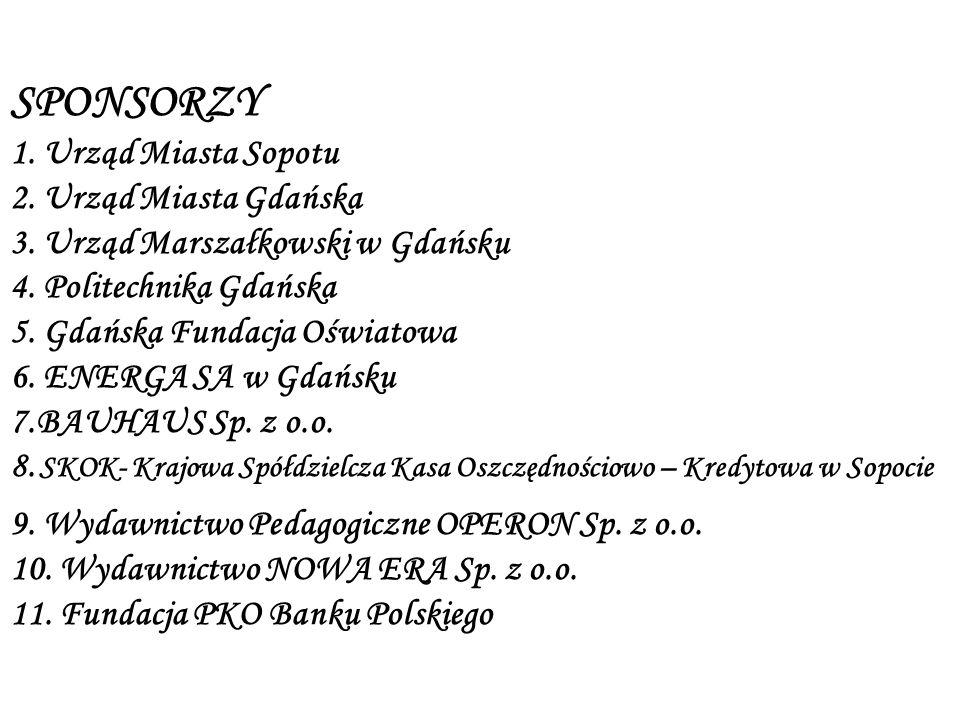 SPONSORZY 1. Urząd Miasta Sopotu 2. Urząd Miasta Gdańska