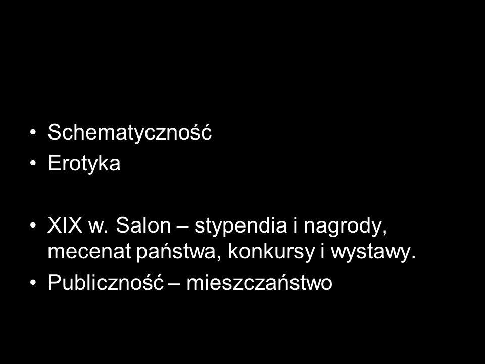 Schematyczność Erotyka. XIX w. Salon – stypendia i nagrody, mecenat państwa, konkursy i wystawy.