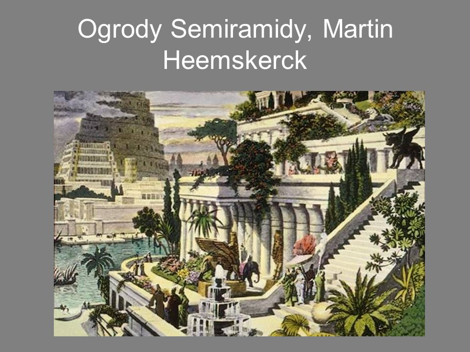 Ogrody Semiramidy, Martin Heemskerck