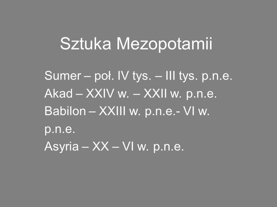 Sztuka Mezopotamii Sumer – poł. IV tys. – III tys. p.n.e.