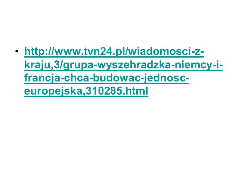 http://www.tvn24.pl/wiadomosci-z-kraju,3/grupa-wyszehradzka-niemcy-i-francja-chca-budowac-jednosc-europejska,310285.html