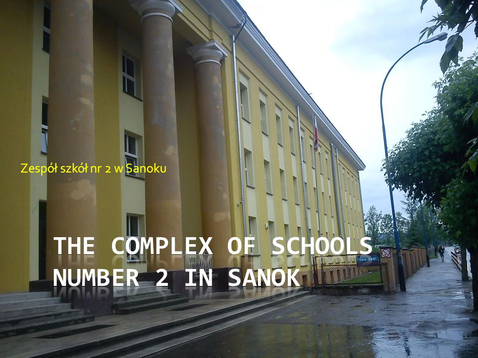 ThE COMPLEX OF SchoolS number 2 in Sanok