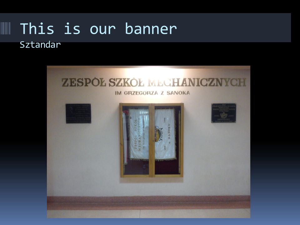 This is our banner Sztandar