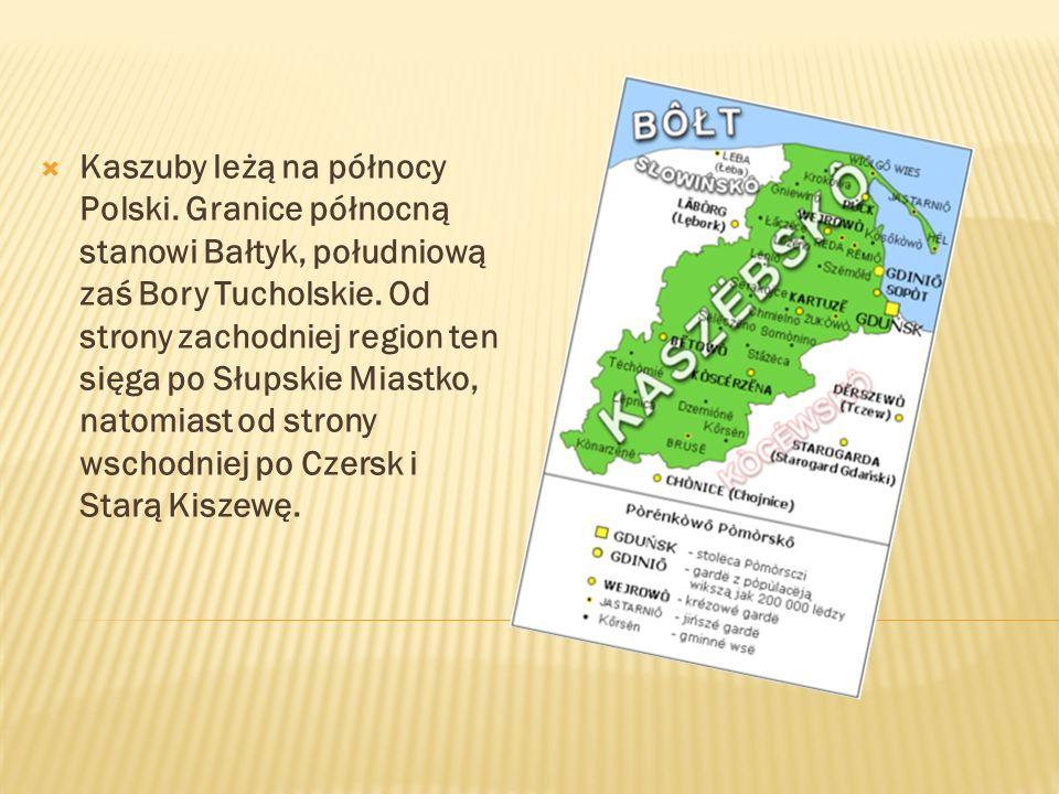 Kaszuby leżą na północy Polski
