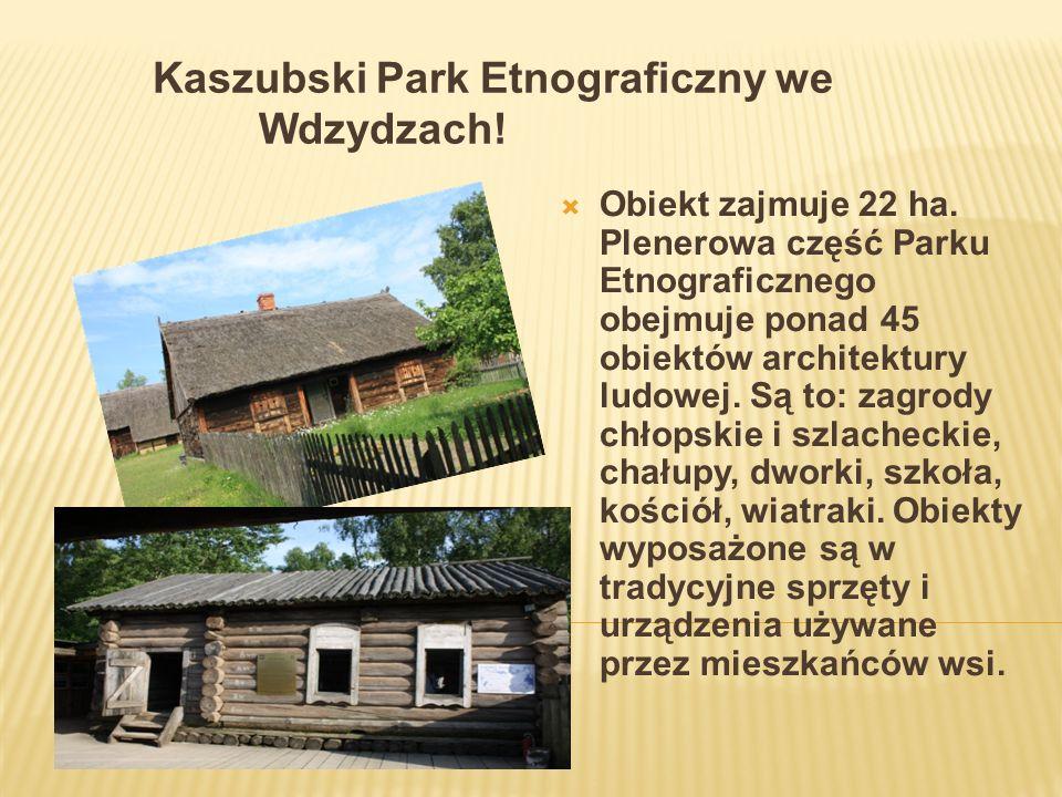 Kaszubski Park Etnograficzny we Wdzydzach!