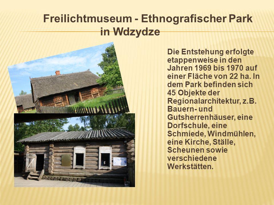 Freilichtmuseum - Ethnografischer Park in Wdzydze