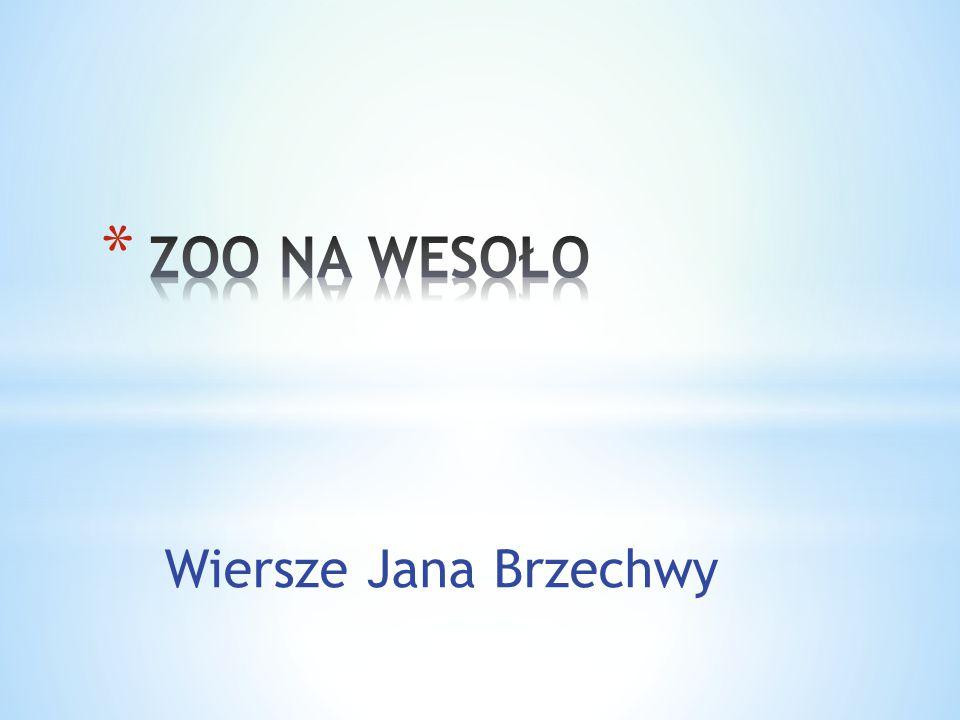 ZOO NA WESOŁO Wiersze Jana Brzechwy