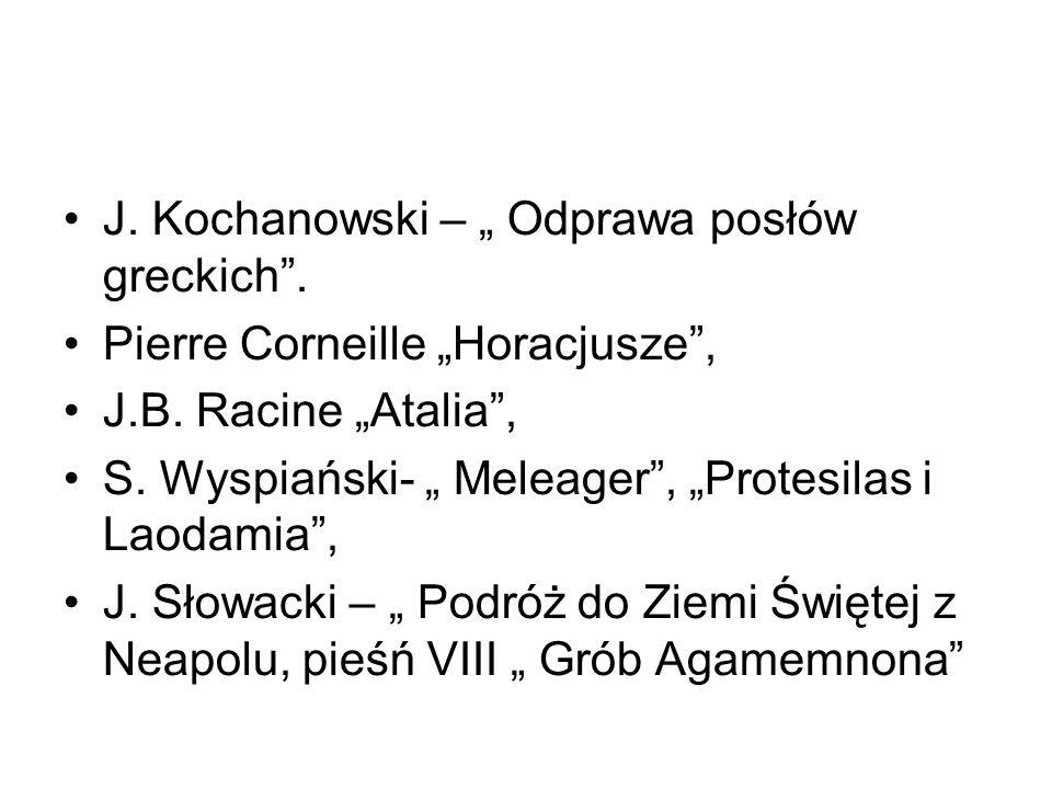 """J. Kochanowski – """" Odprawa posłów greckich ."""