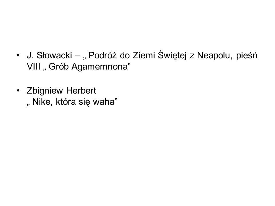"""J. Słowacki – """" Podróż do Ziemi Świętej z Neapolu, pieśń VIII """" Grób Agamemnona"""
