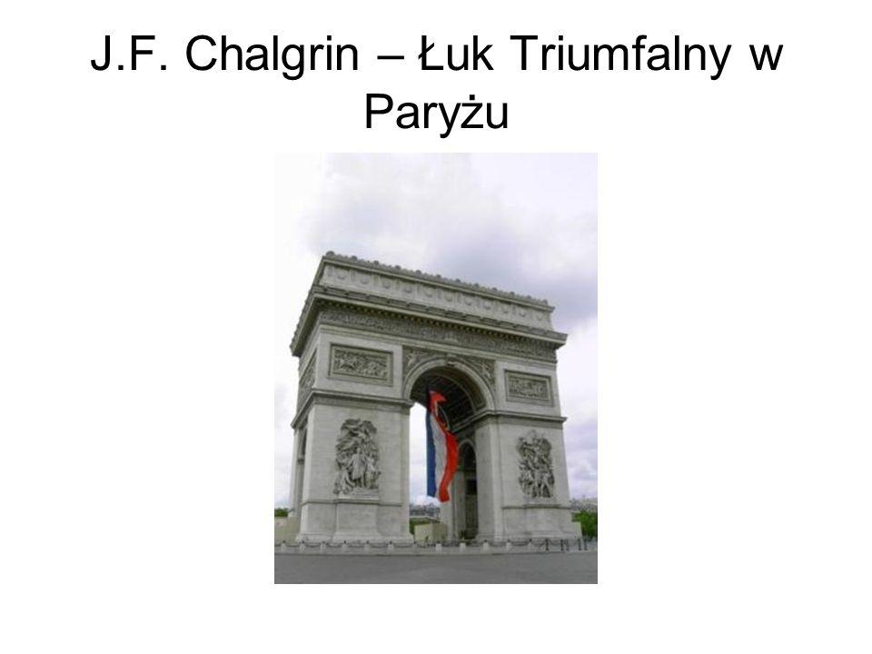J.F. Chalgrin – Łuk Triumfalny w Paryżu