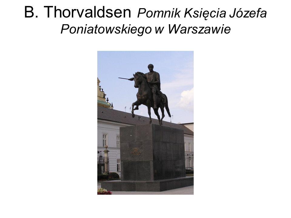 B. Thorvaldsen Pomnik Księcia Józefa Poniatowskiego w Warszawie