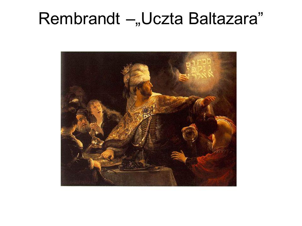"""Rembrandt –""""Uczta Baltazara"""