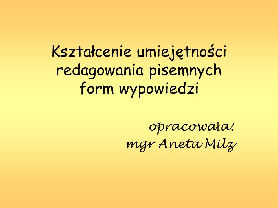 Kształcenie umiejętności redagowania pisemnych form wypowiedzi