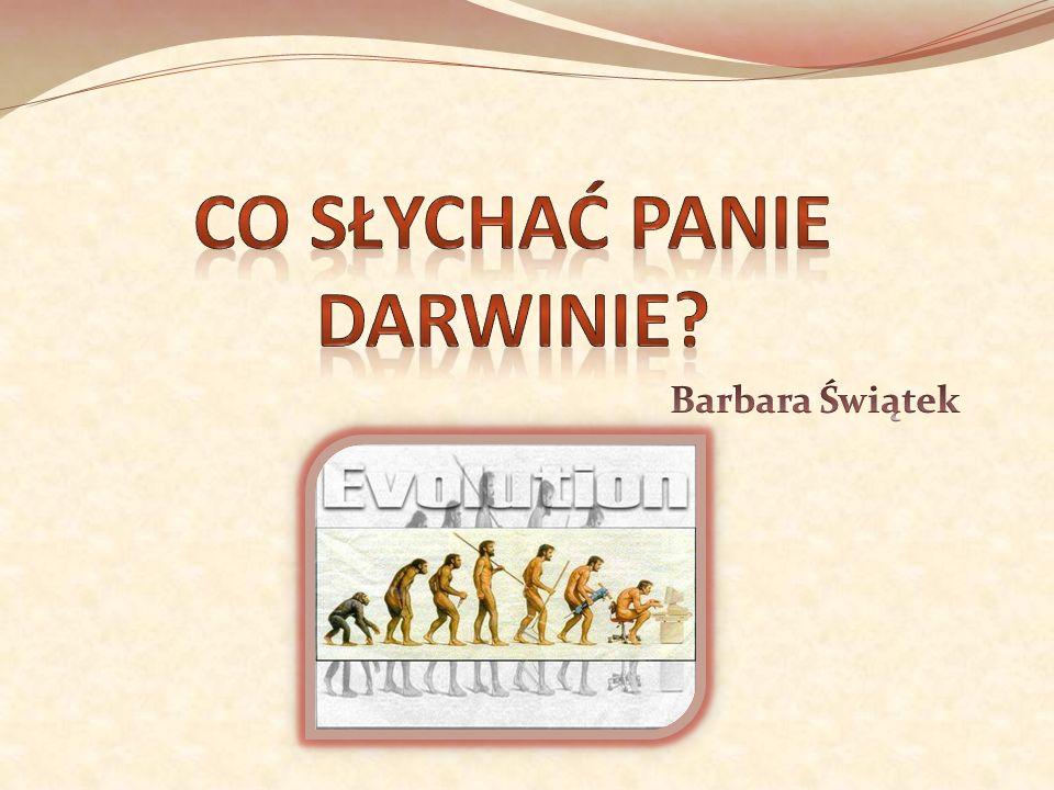 Co słychać Panie Darwinie