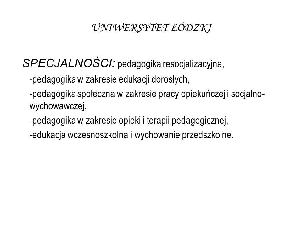 SPECJALNOŚCI: pedagogika resocjalizacyjna,