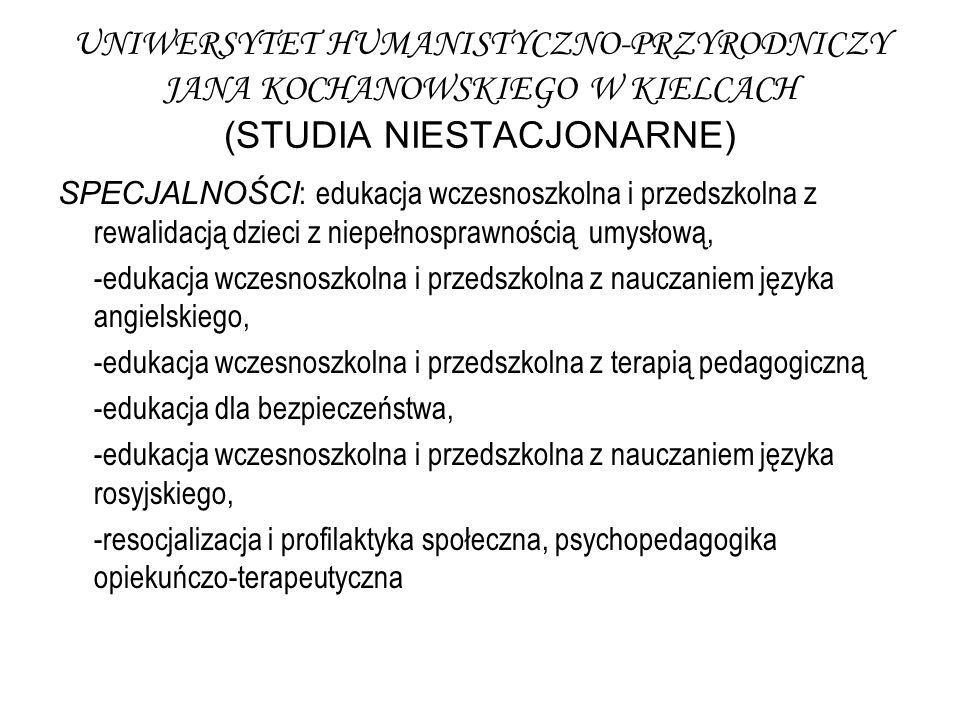 UNIWERSYTET HUMANISTYCZNO-PRZYRODNICZY JANA KOCHANOWSKIEGO W KIELCACH (STUDIA NIESTACJONARNE)