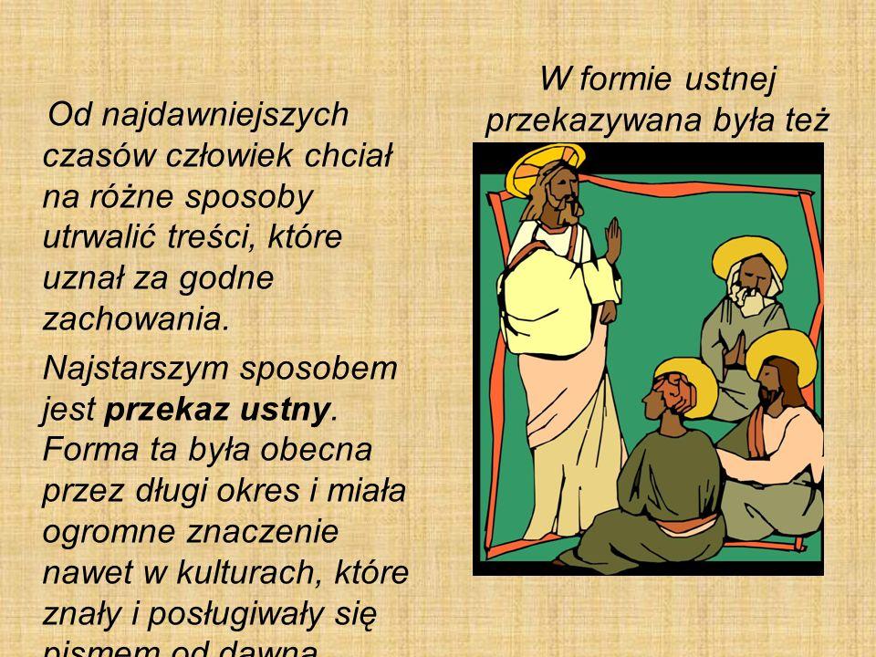 W formie ustnej przekazywana była też biblia.