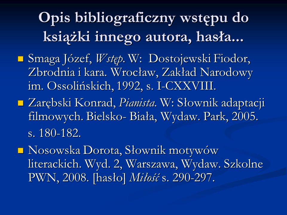 Opis bibliograficzny wstępu do książki innego autora, hasła...
