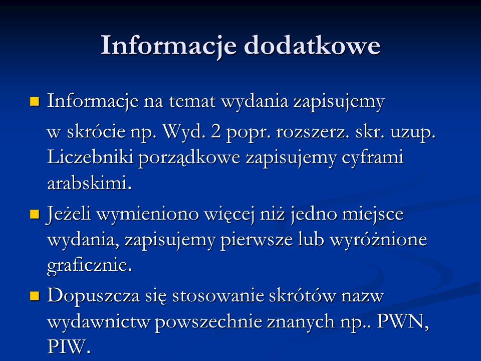 Informacje dodatkowe Informacje na temat wydania zapisujemy