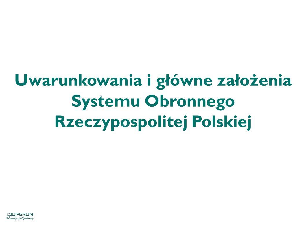 Uwarunkowania i główne założenia Systemu Obronnego Rzeczypospolitej Polskiej