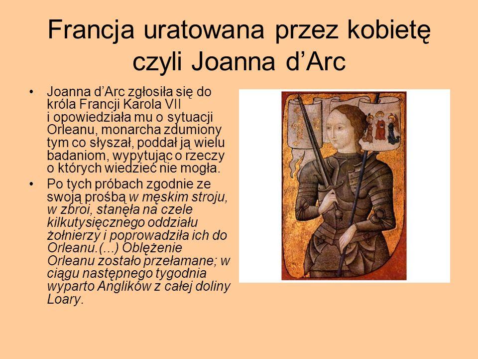 Francja uratowana przez kobietę czyli Joanna d'Arc