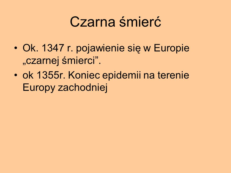 """Czarna śmierć Ok. 1347 r. pojawienie się w Europie """"czarnej śmierci ."""