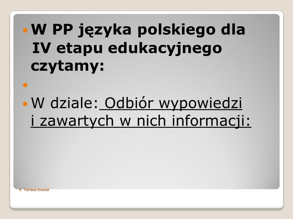 W PP języka polskiego dla IV etapu edukacyjnego czytamy: