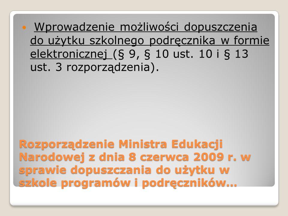 Wprowadzenie możliwości dopuszczenia do użytku szkolnego podręcznika w formie elektronicznej (§ 9, § 10 ust. 10 i § 13 ust. 3 rozporządzenia).