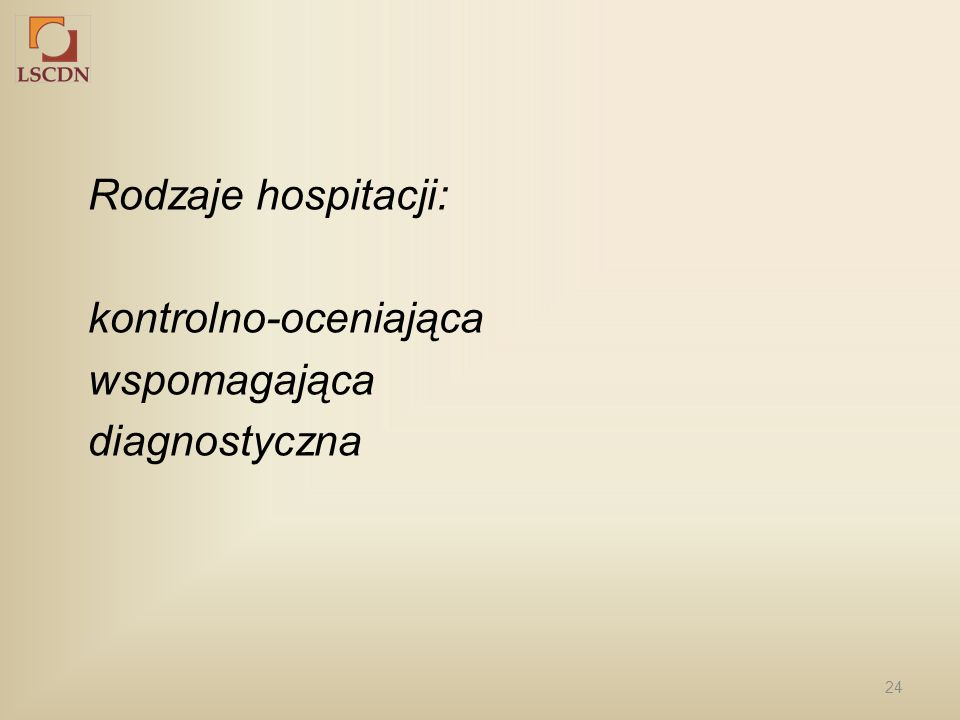 Rodzaje hospitacji: kontrolno-oceniająca wspomagająca diagnostyczna