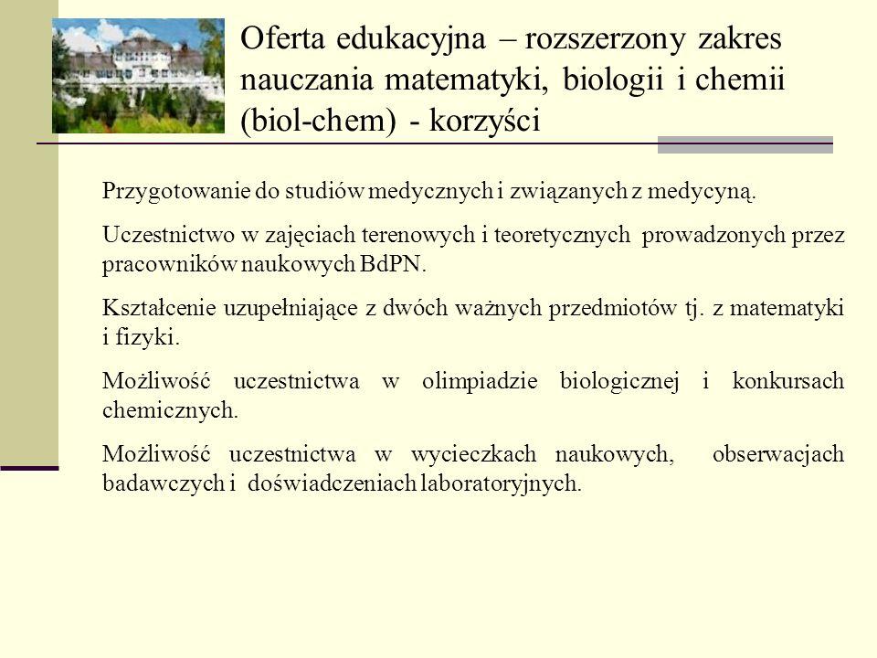 Oferta edukacyjna – rozszerzony zakres nauczania matematyki, biologii i chemii (biol-chem) - korzyści