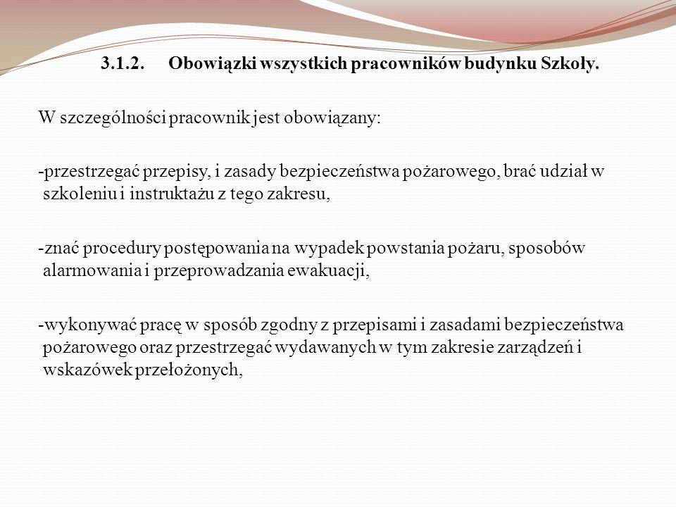 3.1.2. Obowiązki wszystkich pracowników budynku Szkoły.