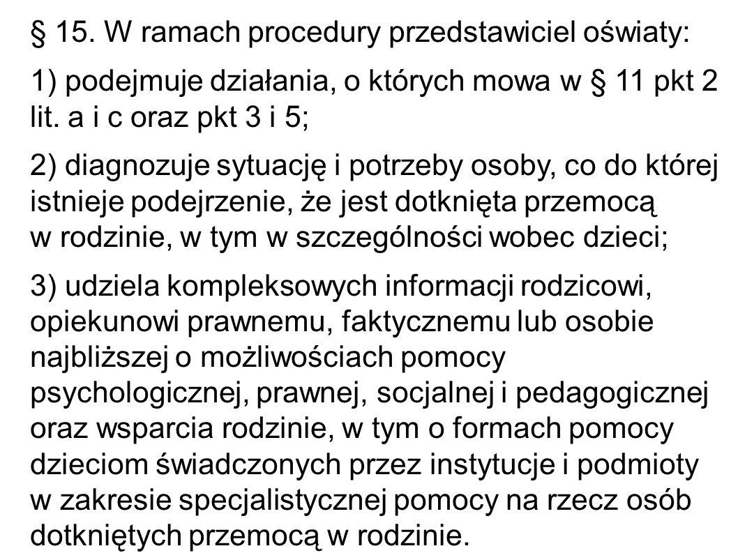 § 15. W ramach procedury przedstawiciel oświaty: