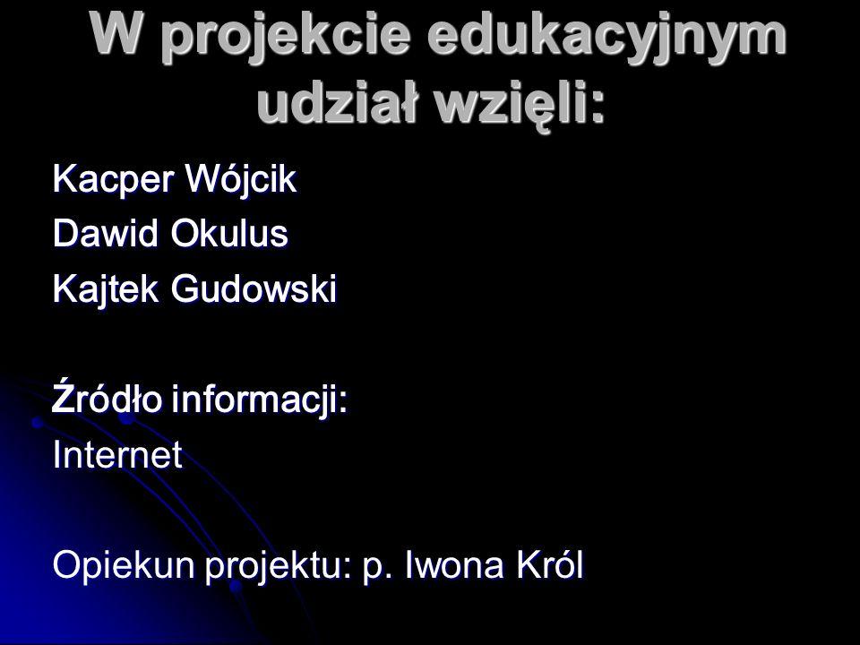 W projekcie edukacyjnym udział wzięli: